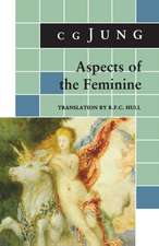 Aspects of the Feminine – (From Volumes 6, 7, 9i, 9ii, 10, 17, Collected Works)