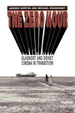 The Zero Hour – Glasnost and Soviet Cinema in Transition