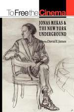 To Free the Cinema – Jonas Mekas and the New York Underground