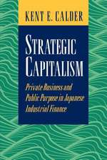 Strategic Capitalism – Private Business and Public Purpose in Japanese Industrial Finance
