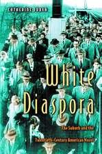 White Diaspora – The Suburb and the Twentieth–Century American Novel