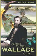 Alfred Russel Wallace – A Life