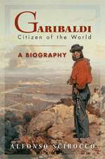 Garibaldi – Citizen of the World: A Biography