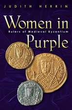 Women in Purple – Rulers of Medieval Byzantium