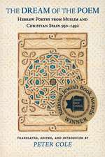 The Dream of the Poem – Hebrew Poetry from Muslim and Christian Spain, 950–1492