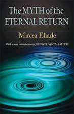 The Myth of the Eternal Return – Cosmos and History