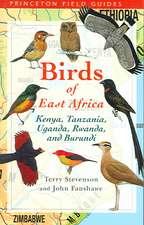 The Birds of East Africa – Kenya, Tanzania, Uganda, Rwanda, Burundi