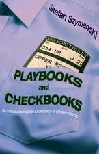 Playbooks and Checkbooks – An Introduction to the Economics of Modern Sports