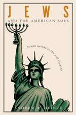 Jews and the American Soul – Human Nature in the Twentieth Century