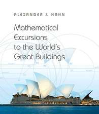 Mathematical Excursions to the World`s Great Buildings
