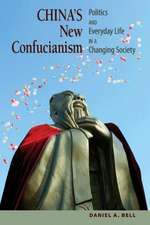 China`s New Confucianism – Politics and Everyday Life in a Changing Society