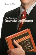 The Rise of the Conservative Legal Movement – The Battle for Control of the Law