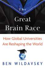 The Great Brain Race – How Global Universities Are Reshaping the World