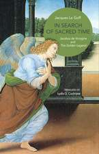 In Search of Sacred Time – Jacobus de Voragine and The Golden Legend