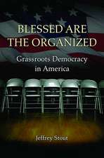 Blessed Are the Organized – Grassroots Democracy in America