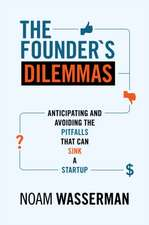 The Founder`s Dilemmas – Anticipating and Avoiding the Pitfalls That Can Sink a Startup