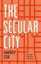 The Secular City – Secularization and Urbanization in Theological Perspective