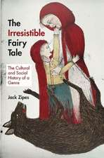 The Irresistible Fairy Tale – The Cultural and Social History of a Genre