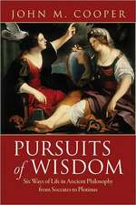 Pursuits of Wisdom – Six Ways of Life in Ancient Philosophy from Socrates to Plotinus