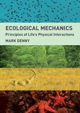 Ecological Mechanics – Principles of Life`s Physical Interactions