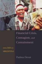 Financial Crisis, Contagion & Containment From Asia to Argentina