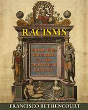 Racisms – From the Crusades to the Twentieth Century