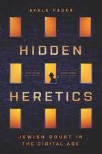 Hidden Heretics – Jewish Doubt in the Digital Age