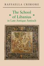 The School of Libanius in Late Antique Antioch