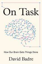 On Task – How Our Brain Gets Things Done