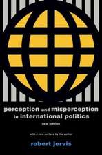 Perception and Misperception in International Politics: New Edition
