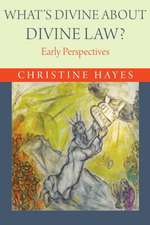 What`s Divine about Divine Law? – Early Perspectives