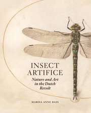 Insect Artifice – Nature and Art in the Dutch Revolt