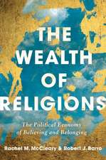 The Wealth of Religions – The Political Economy of Believing and Belonging
