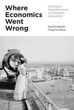 Where Economics Went Wrong – Chicago`s Abandonment of Classical Liberalism