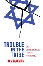 Trouble in the Tribe – The American Jewish Conflict over Israel