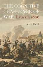 The Cognitive Challenge of War – Prussia 1806