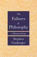The Failures of Philosophy – A Historical Essay