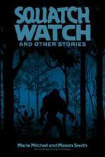 Squatch Watch and Other Stories