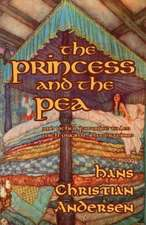 The Princess and the Pea and Other Favorite Tales (with Original Illustrations):  Do You Know Him? Vol 2