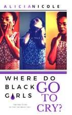 Where Do Black Girls Go To Cry?