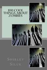 100 Cool Things about Zombies