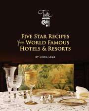 Five Star Recipes from World Famous Hotels & Resorts