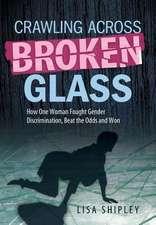 Crawling Across Broken Glass