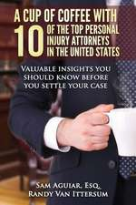 A Cup of Coffee with 10 of the Top Personal Injury Attorneys in the United States