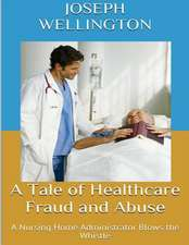 A Tale of Healthcare Fraud and Abuse