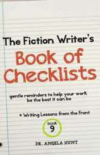 The Fiction Writer's Book of Checklists:  Gentle Reminders to Help Your Work Be the Best It Can Be