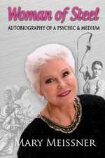 Woman of Steel Autobiography of a Psychic Medium