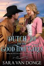 Dutch Jo and Her Good Time Girls