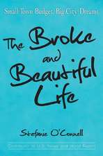 The Broke and Beautiful Life