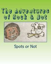 The Adventures of Rock & Dot